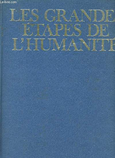 LES GRANDES ETAPES DE L'HUMANITE. TOME 1. LES ORIGINES DE LA CIVILISATION OCCIDENTALE.