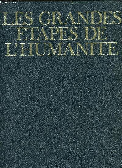 LES GRANDES ETAPES DE L'HUMANITE. TOME 2. LE SIECLE DES LUMIERES.