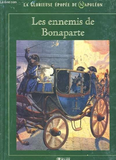 LA GLORIEUSE EPOPEE DE NAPOLEON. LES ENNEMIS DE BONAPARTE.  OUVRAGE SOUS EMBALLAGE PLASTIQUE.