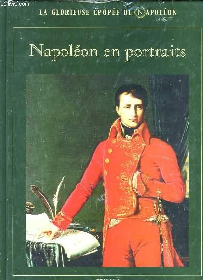 LA GLORIEUSE EPOPEE DE NAPOLEON. NAPOLEON EN PORTRAITS.  OUVRAGE SOUS EMBALLAGE PLASTIQUE.