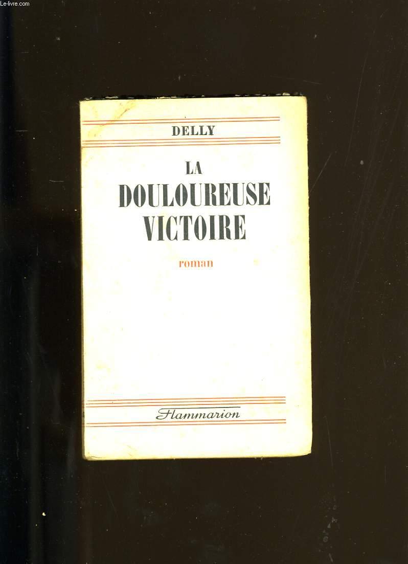 LA DOULOUREUSE VICTOIRE.