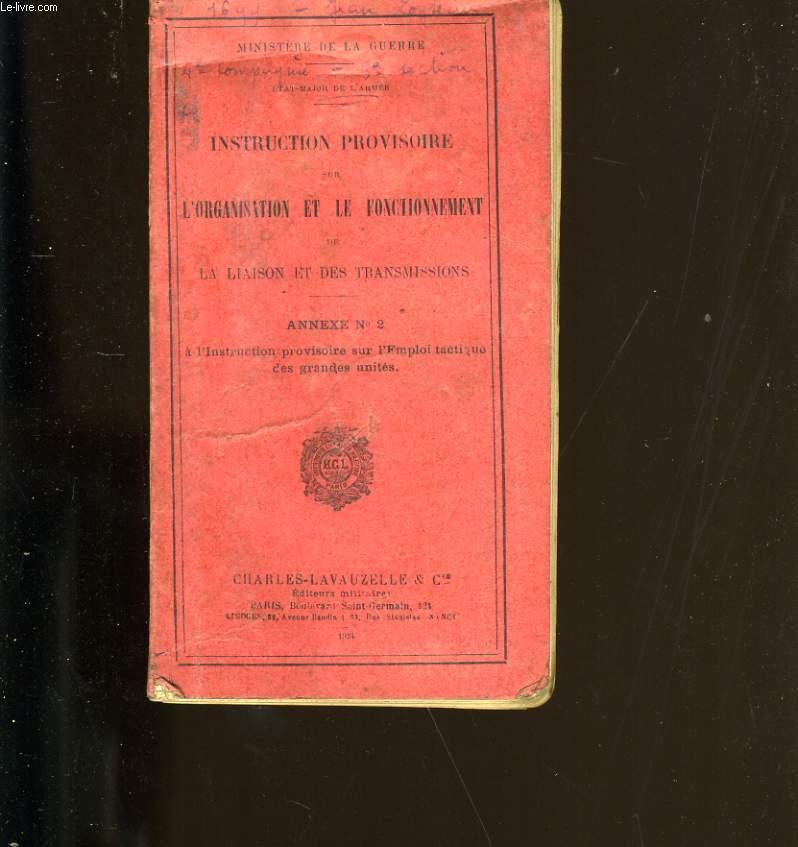 INSTRUCTION PROVISOIRE SUR L'ORGANISATION ET LE FONCTIONNEMENT DE LA LIAISON ET DES TRANSMISSIONS. ANNEXES N°2.
