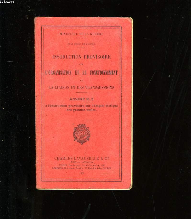 INSTRUCTION PROVISOIRE SUR L'ORGANISATION ET LE FONCTIONNEMENT DE LA LIAISON ET DES TRANSMISSIONS. ANNEXE N°2.