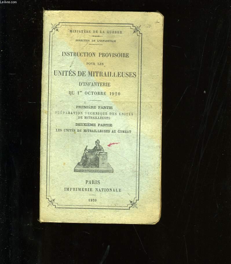 INSTRUCTION PROVISOIRE POUR LES UNITES DE MITRAILLEUSES D'INFANTERIE.
