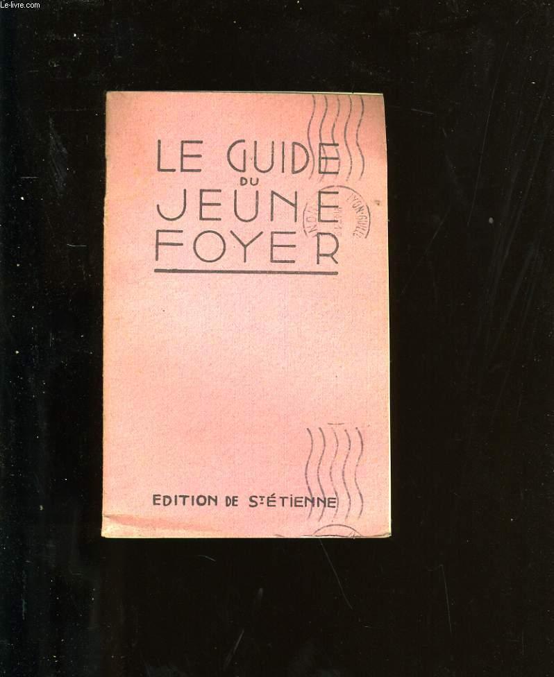 LE GUIDE DU JEUNE FOYER.