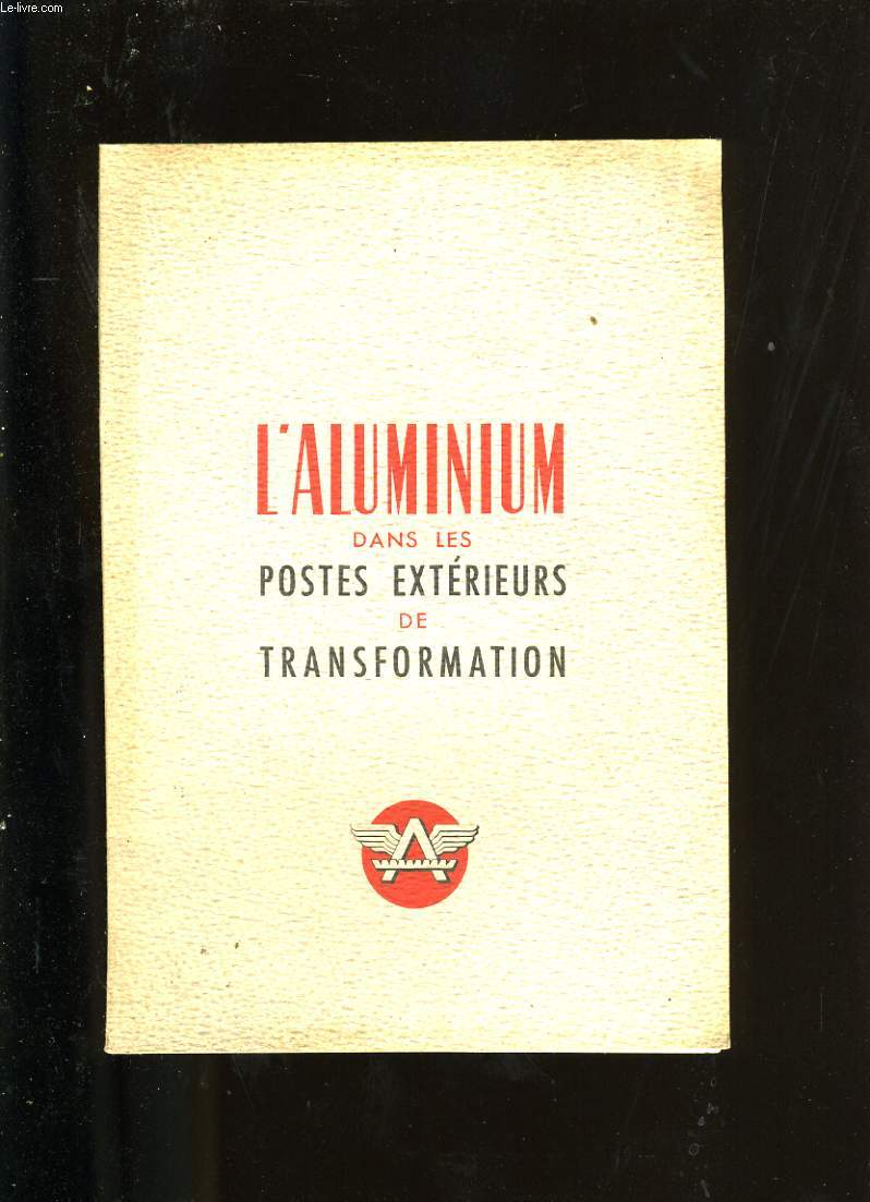 L'ALUMINIUM DANS LES POSTES EXTERIEURS DE TRANSFORMATION.