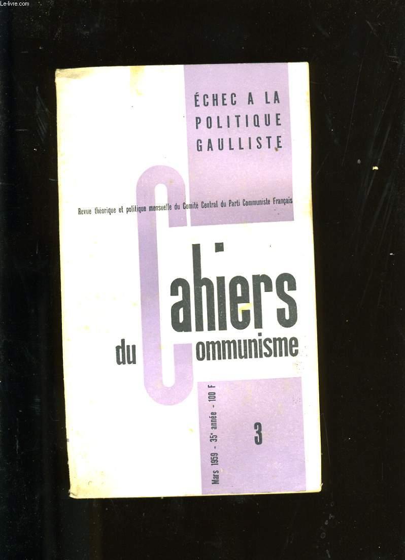 CAHIERS DU COMMUNISME N°3. ECHEC DE LA POLITIQUE GAULISTE.