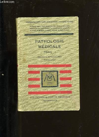 PRECIS DE PATHOLOGIE MEDICALE. TOME 1.