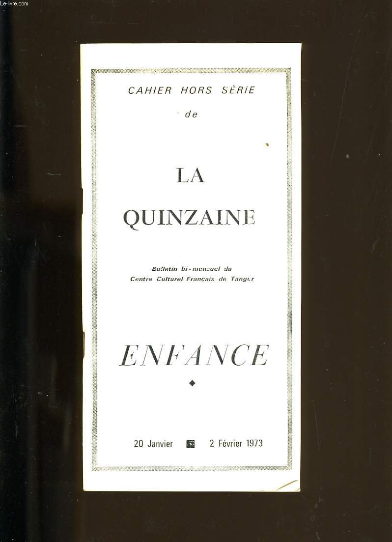 CAHIER HORS SERIE DE LA QUIZAINE. ENFANCE.