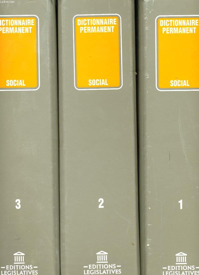 DICTIONNAIRE PERMANENT SOCIAL. EN 3 VOLUMES.
