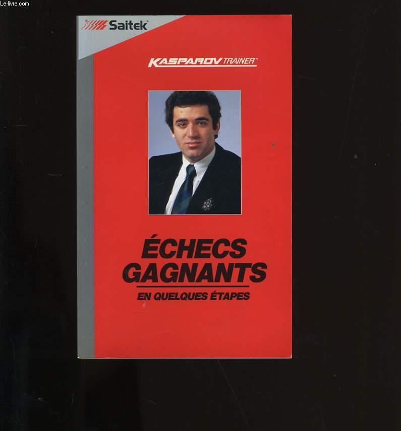 ECHECS GAGNANTS EN QUELQUES ETAPES.