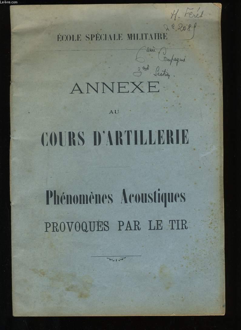 ANNEXE DU COURS D'ARTILLERIE. PHENOMENES ACOUSTIQUES PROVOQUES PAR LE TIR.