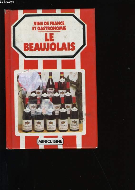 VINS DE FRANCE ET GASTRONOMIE. LE BEAUJOLAIS.