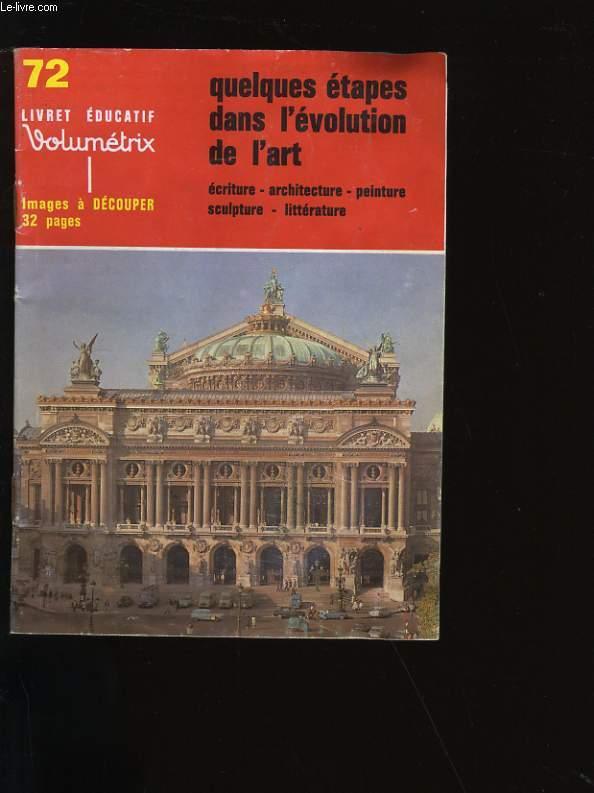 LIVRET EDUCATIF VOLUMETRIX N°72. QUELQUES ETAPES DANS L'EVOLUTION DE L'ART.