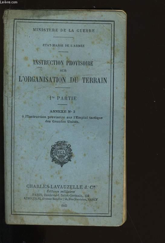 INSTRUCTION PROVISOIRE SUR L'ORGANISATION DU TERRAIN. 1ER PARTIE. ANNEXE N°3.