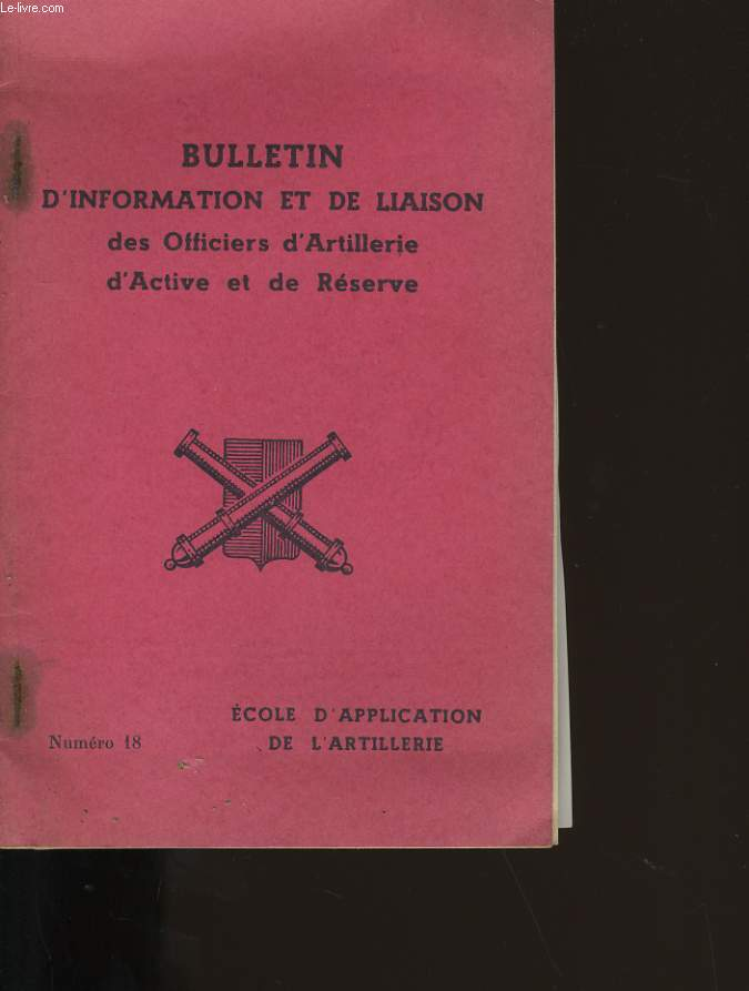 BULLETIN D'INFORMATION ET DE LIAISON DES OFFICIERS D'ARTILLERIE D'ACTIVE ET DE RESERVE. N°18.
