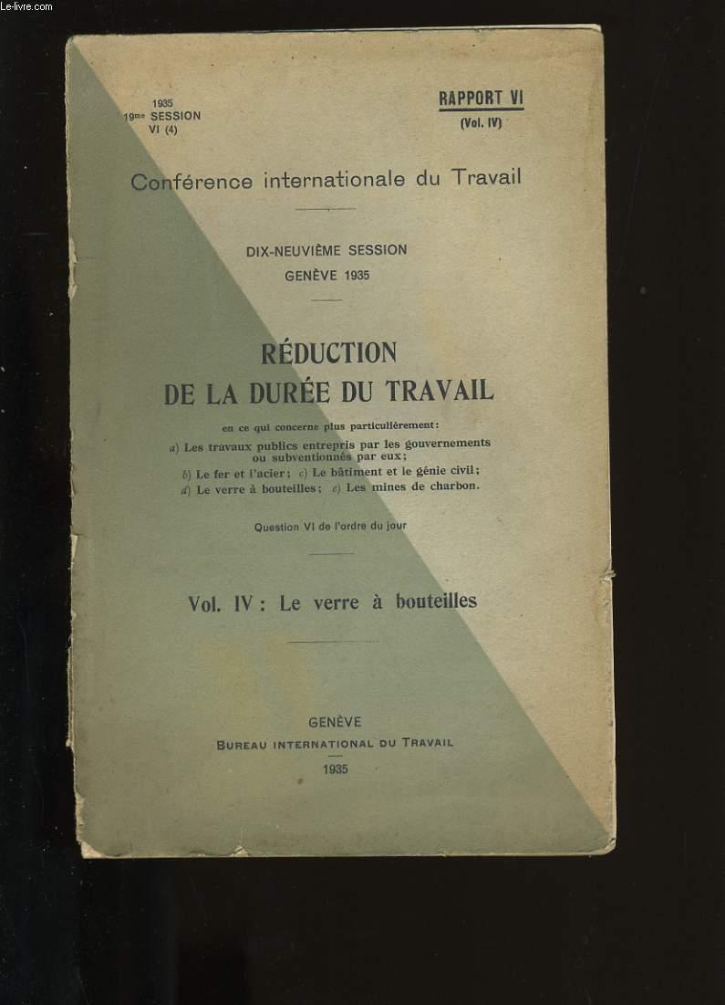 REDUCTION DE LA DUREE DU TRAVAIL. VOL. IV : LE VERRE A BOUTEILLES.