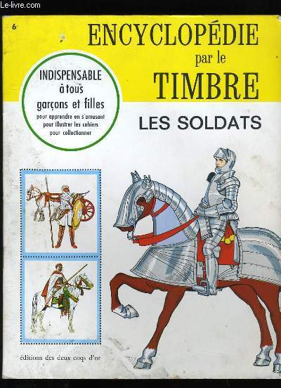 ENCYCLOPEDIE PAR LE TIMBRE. LES SOLDATS.