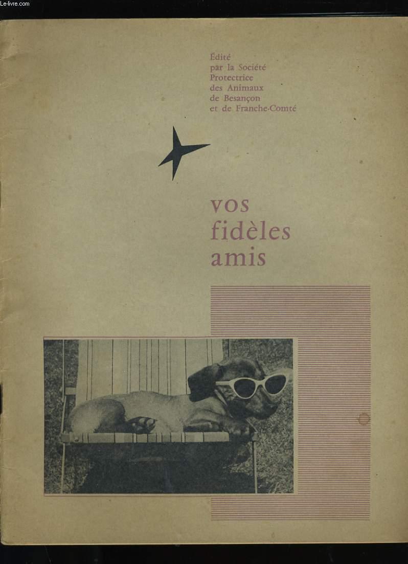 VOS FIDELES AMIS.