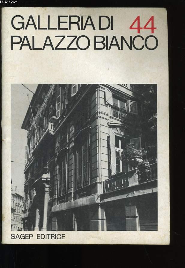 GALLERIA DI PALAZZO BIANCO N°44.