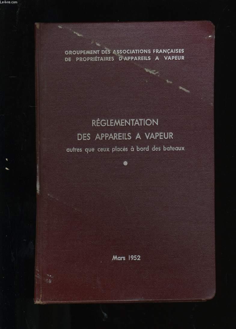 REGLEMENTATION DES APPAREILS A VAPEUR AUTRES QUE CEUX PLACES A BORD DES BATEAUX.