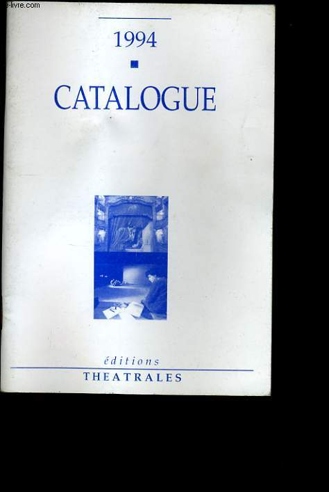 CATALOGUE DES EDITIONS THEATRALES.