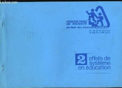 PERSEPECTIVES DE REUSSITE AU DELAS DES INSUCCES SCOLAIRES. EFFETS DE SYSTEME EN EDUCATION. N°2.