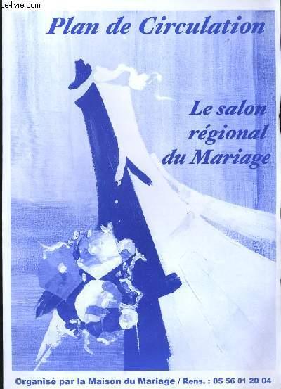 PLAN DE CIRCULATION. LE SALON REGIONAL DU MARIAGE.