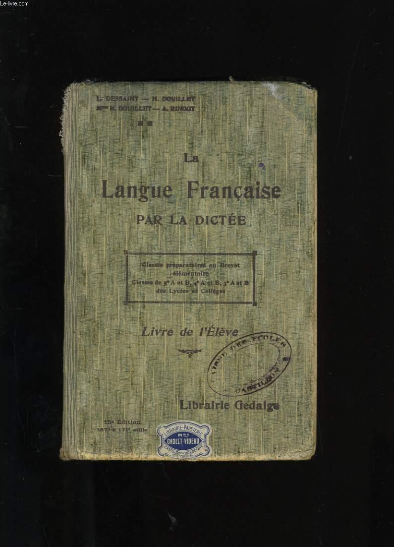 LA LANGUE FRANCAISE PAR LA DICTEE.