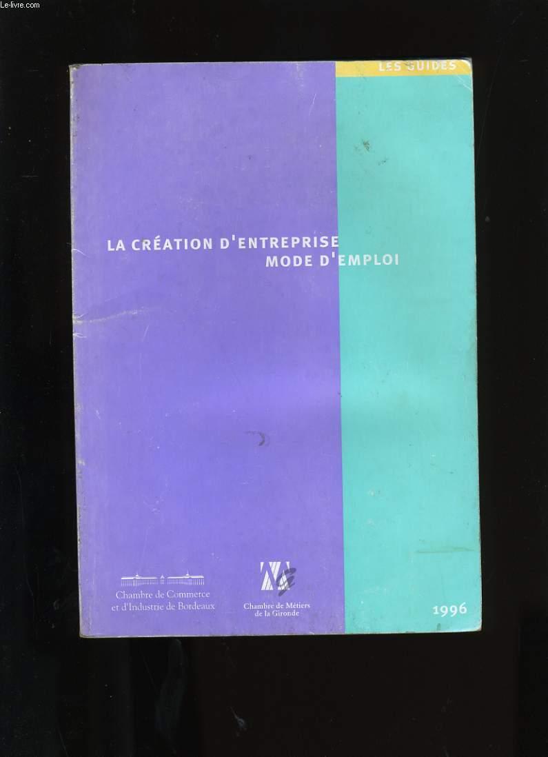 LA CREATION D'ENTREPRISE MODE D'EMPLOI.