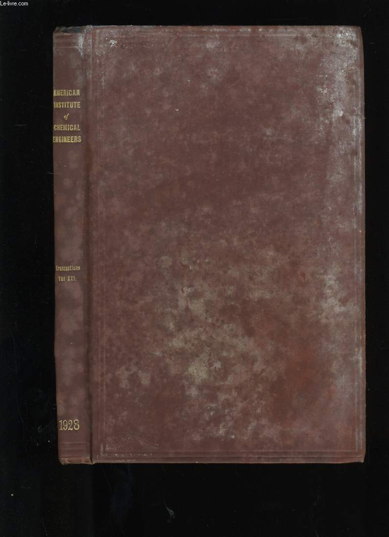 TRANSACTIONS OF THE AMERICAN INSTITUTE OF CHEMICAL ENGINEERS. VOLUME XXI.