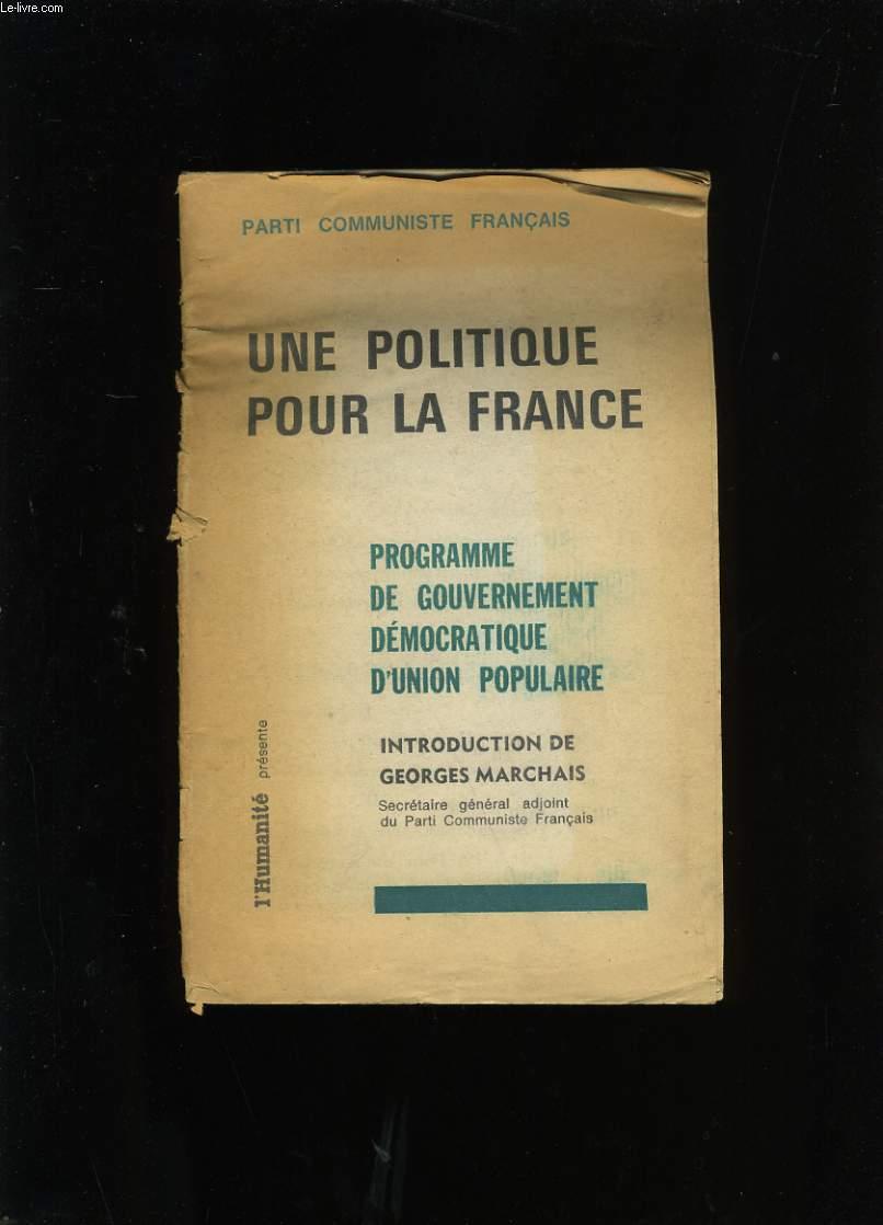 UNE POLITIQUE POUR LA FRANCE. PROGRAMME DE GOUVERNEMENT DEMOCRATIQUE D'UNION POPULAIRE.