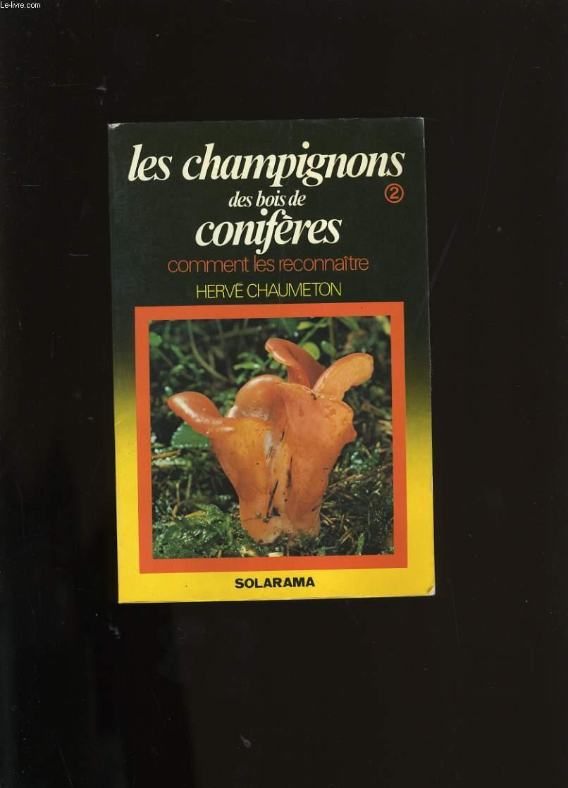 LES CHAMPIGNONS DES BOIS DE CONIFERES. COMMENT LES RECONNAITRE N°2