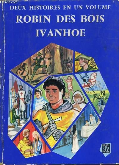 DEUX HISTOIRES EN 1 VOLUME. ROBIN DES BOIS ET IVANHOE.