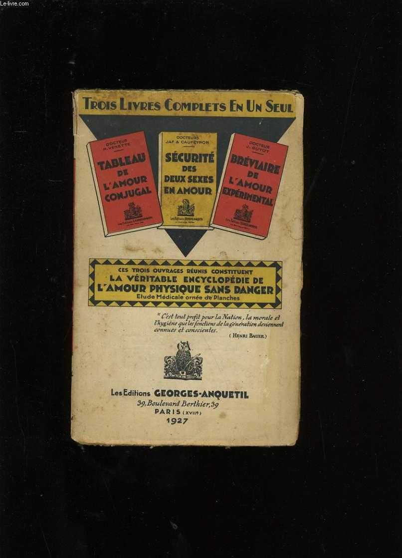 TABLEAU DE L'AMOUR CONJUGAL SUIVI DE SECURITE DES SEUX SEXES EN AMOUR SUIVI DE BREVIAIRE DE L'AMOUR EXPERIMENTAL.