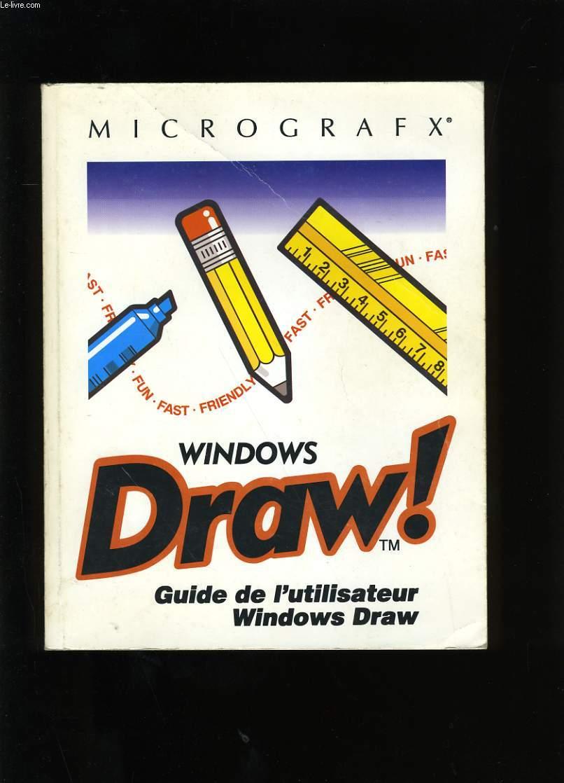 GUIDE DE L'UTILISATEUR WINDOWS DRAW !
