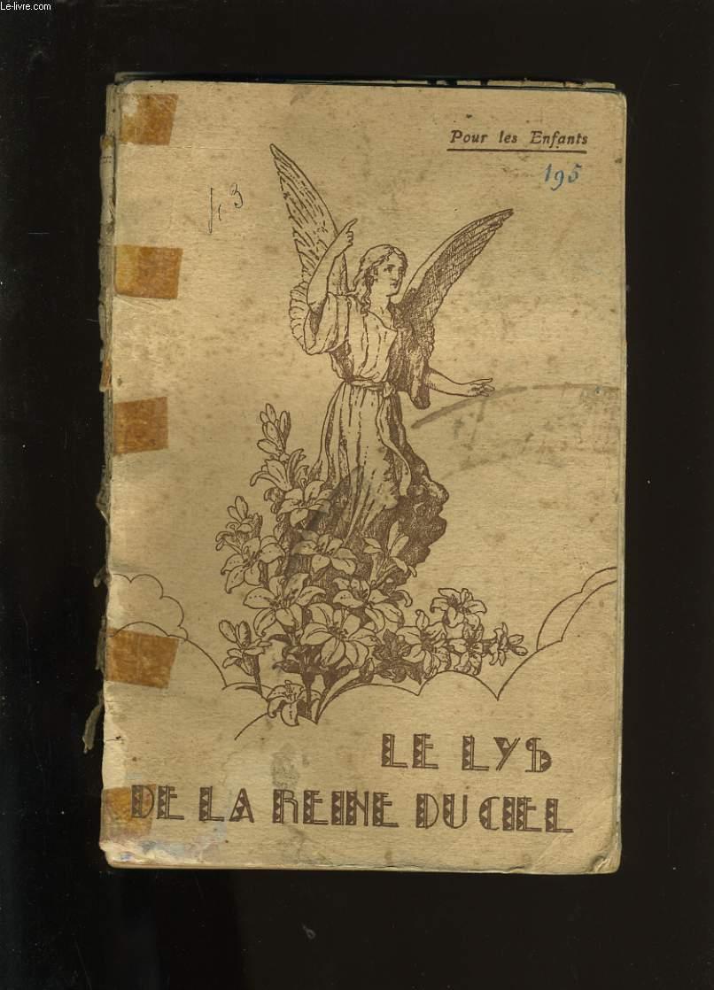 LE LYS DE LA REINE DU CIEL. HISTOIRE DE LA BIENHEUREUSE CATHERINE LABOURE.