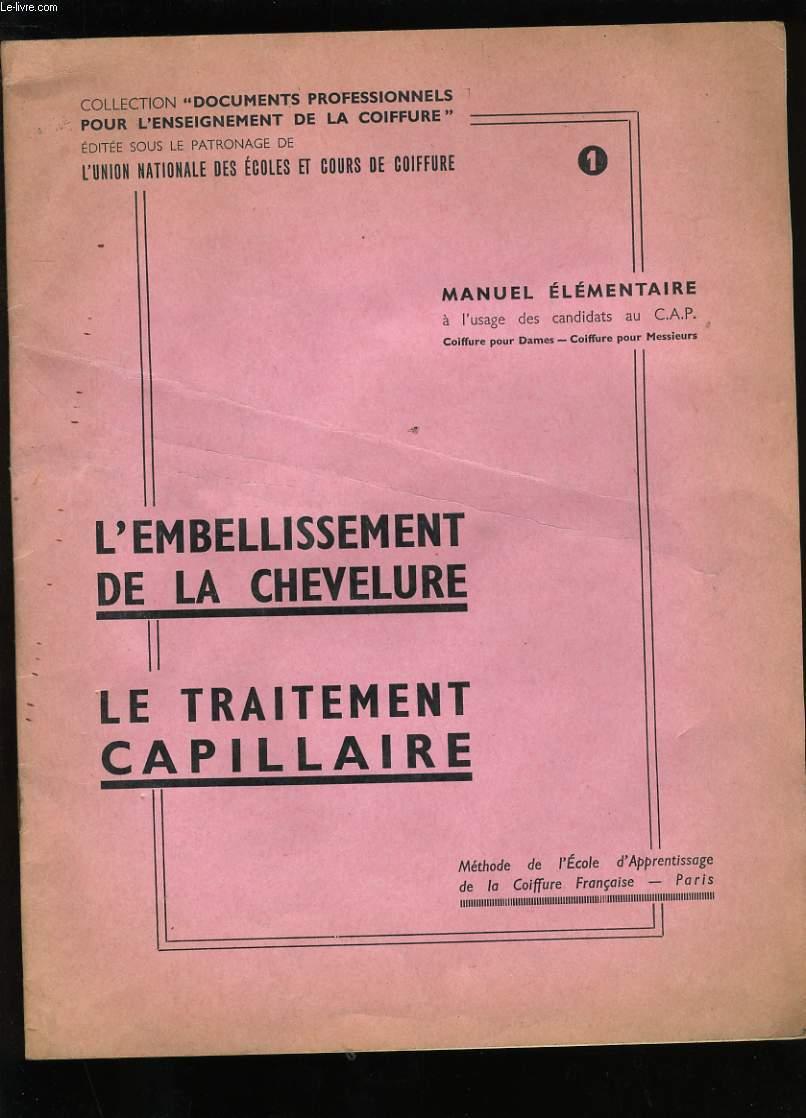 MANUEL ELEMENTAIRE. L'EMBELLISSEMENT DE LA CHEVELURE. LE TRAITEMENT CAPILLAIRE.
