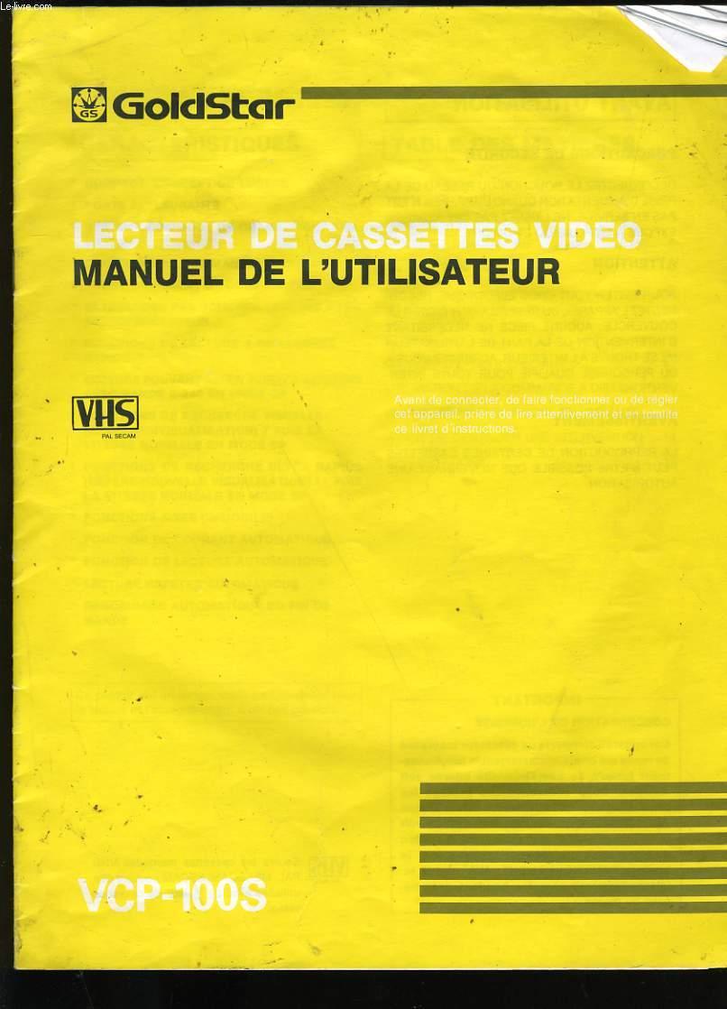 MANUEL DE L'UTILISATEUR. LECTEUR DE CASSETTES VIDEO. GOLDSTAR. VCP-100S.