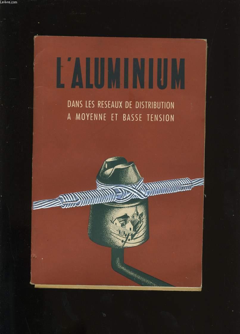 L'ALUMINIUM DANS LES RESEAUX DE DISTRIBUTION A MOYENNE ET BASSE TENSION.