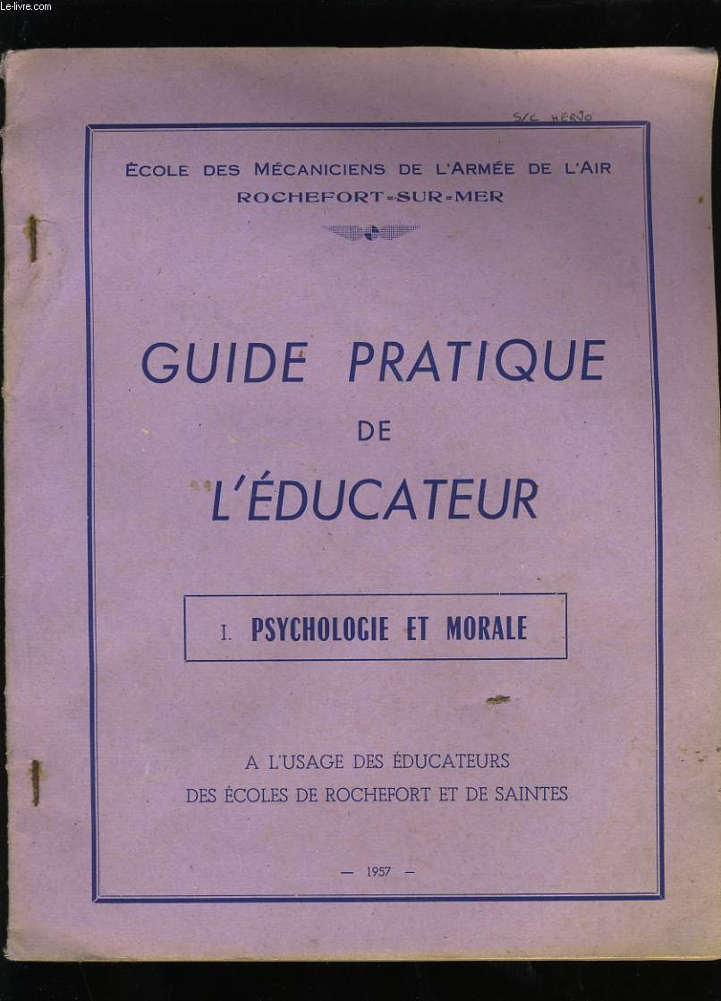 GUIDE PRATIQUE DE L'EDUCATEUR. 1- PSYCHOLOGIE ET MORALE.
