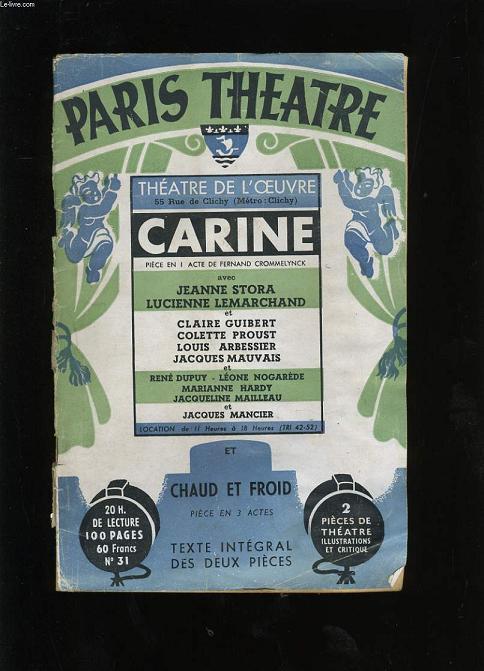 PARIS THEATRE N° 31. CARINE SUIVI DE CHAUD ET FROID.
