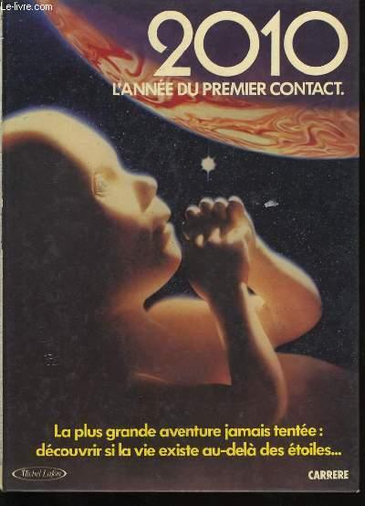2010 L'ANNEE DU PREMIER CONTACT.