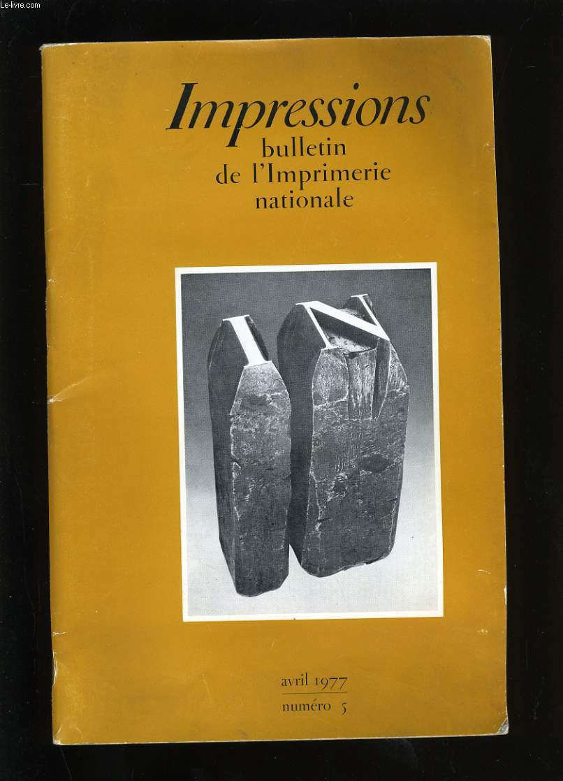 IMPRESSIONS N° 5. BULLETIN DE L'IMPRIMERIE NATIONALE.