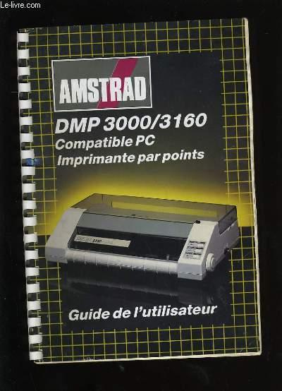 GUIDE DE L'UTILISATEUR. AMSTRAD DMP 3000/3160. COMPATIBLE PC. IMPRIMANTES PAR POINTS.