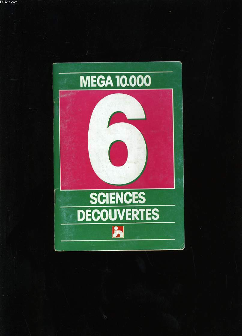 MEGA 10 000. SCIENCES ET DECOUVERTES N°6.