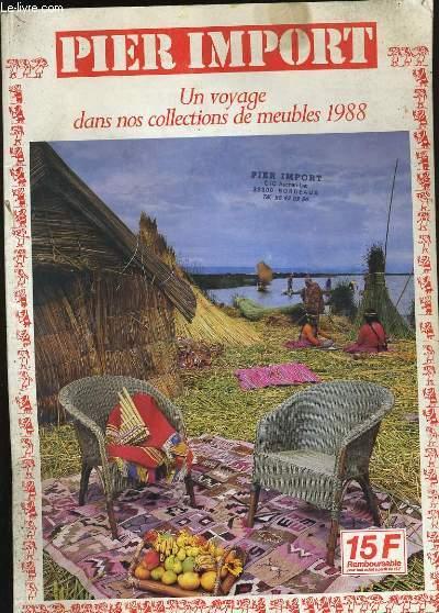 PIER IMPORT. UN VOYAGE DANS NOS COLLECTIONS DE MEUBLES 1988.