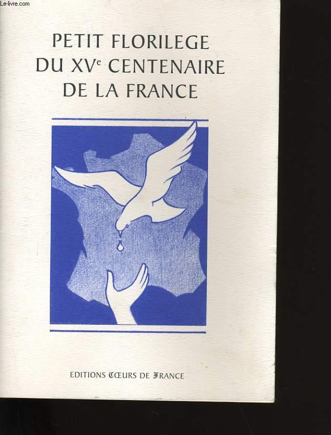 PETIT FLORILEGE DU XV CENTENAIRE DE LA FRANCE.