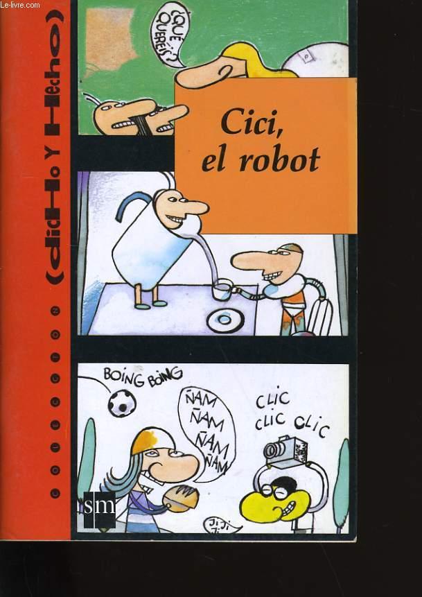 CICI, EL ROBOT.