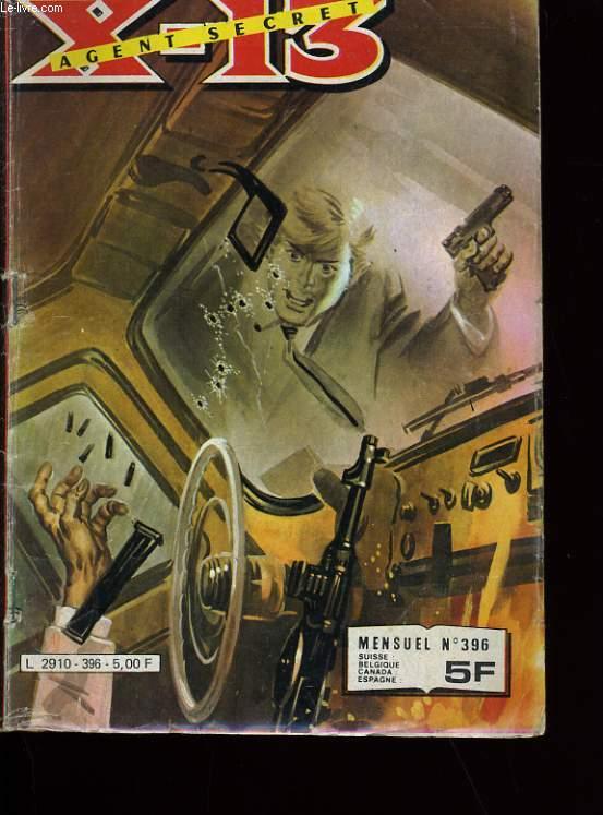 X-13. AGENT SECRET. MENSUEL N° 396 .